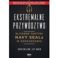 Biblioteka biznesu, Ekstremalne Przywództwo. Elitarne Taktyki Navy Seals W Zarządzaniu Wyd. 2 - Jocko Willink,leif Babin (opr. broszurowa)