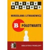 Hobby i poradniki, Jak rozpocząć partię szachową, część B półotwarte (opr. broszurowa)