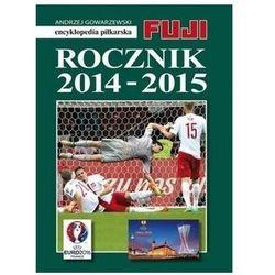 Rocznik 2015-2016. Encyklopedia piłkarska Andrzej Gowarzewski (opr. twarda)