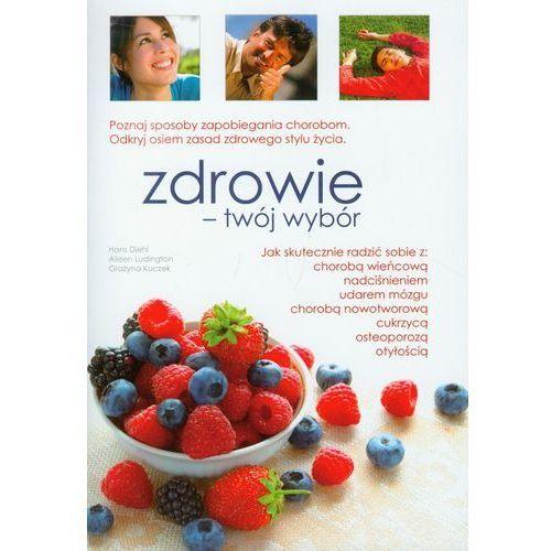 Książki medyczne, Zdrowie twój wybór (opr. miękka)