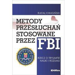 Metody przesłuchań stosowane przez fbi - rafał kwasiński (opr. broszurowa)