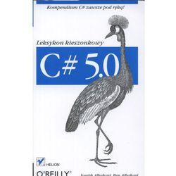 C# 5.0. Leksykon kieszonkowy. Wydanie III (opr. miękka)