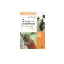 Gimnastyka izometryczna dla zdrowia i urody (opr. miękka)