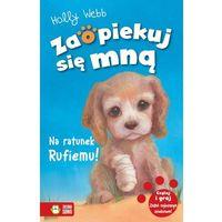 Książki dla dzieci, Zaopiekuj się mną. Na ratunek Rufiemu! w.2015 (opr. miękka)