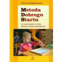 Socjologia, Metoda Dobrego Startu we wspomaganiu rozwoju, edukacji i terapii pedagogicznej (opr. miękka)