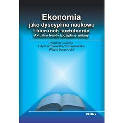 Ekonomia jako dyscyplina naukowa i kierunek... (opr. broszurowa)
