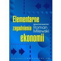 Książki o biznesie i ekonomii, Elementarne zagadnienia ekonomii (opr. miękka)
