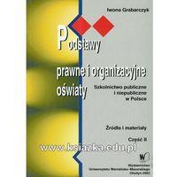 Biblioteka biznesu, Podstawy prawne i organizacyjne oświaty, cz. II (opr. miękka)