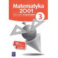 Matematyka, MATEMATYKA 2001 3 GIMNAZJUM ZBIÓR ZADAŃ 2013 (opr. miękka)