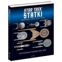 Encyklopedia statków Star Trek. Statki Gwiezdnej Floty 2151-2293 (opr. twarda)