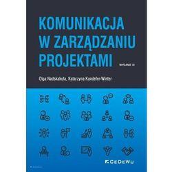Komunikacja w zarządzaniu projektami (wyd. III) - Katarzyna Kandefer-Winter, Olga Nadskakuła - książka (opr. broszurowa)
