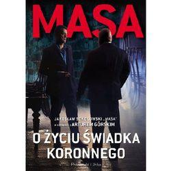 Masa o życiu świadka koronnego - Artur Górski, Jarosław Sokołowski (opr. miękka)