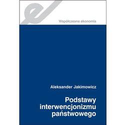 Podstawy interwencjonizmu państwowego. Historiozofia ekonomii. (opr. miękka)