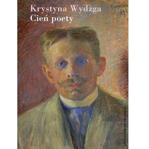 Literaturoznawstwo, CIEŃ POETY (opr. miękka)