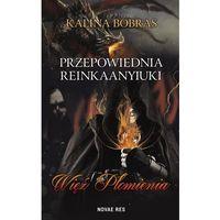 E-booki, Przepowiednia Reinkaanyiuki. Więź Płomienia - Kalina Bobras (MOBI)