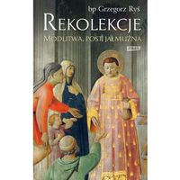 Reportaże, Rekolekcje . Modlitwa, post, jałmużna (opr. miękka)