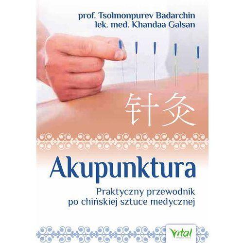 Książki medyczne, AKUPUNKTURA PRAKTYCZNY PRZEWODNIK PO CHIŃSKIEJ SZTUCE MEDYCZNEJ (opr. miękka)