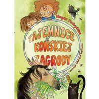 Książki dla dzieci, Tajemnice końskiej zagrody - Magda Podbylska (opr. twarda)