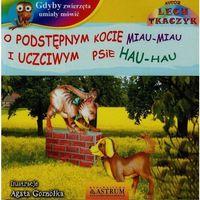 Książki dla dzieci, O podstępnym kocie miau miau i uczciwym psie +CD (opr. miękka)