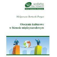 Książki o biznesie i ekonomii, Otoczenie kulturowe w biznesie międzynarodowym (opr. miękka)