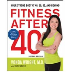 Fitness After 40: Your Strong Body at 40, 50, 60, and Beyond Winter, Ruth; Wright, Vonda