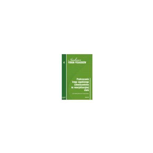 Pedagogika, Przekraczanie kręgu zagubionego człowieczeństwa na resocjalizacyjnej niwie - DODATKOWO 10% RABATU i WYSYŁKA 24H! (opr. miękka)