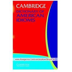 Cambridge Dictionary Of American Idioms (opr. miękka)