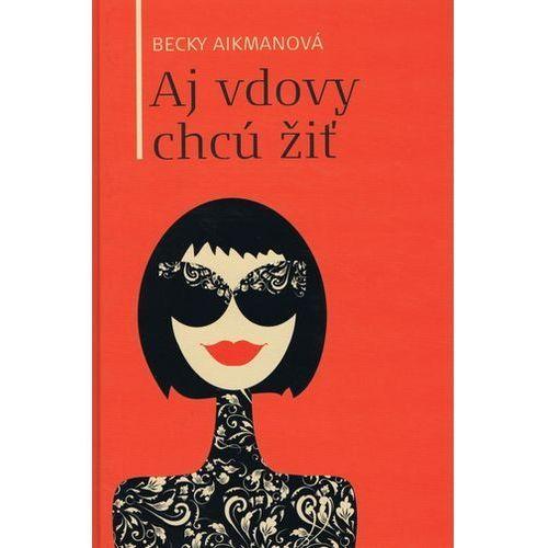 Pozostałe książki, Aj vdovy chcú žiť Becky Aikmanová