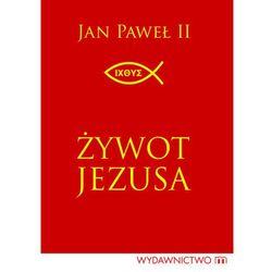 Żywot Jezusa - Jan Paweł II