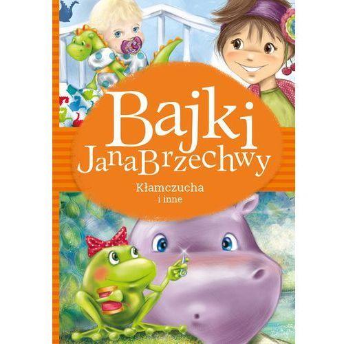 Książki dla dzieci, Bajki Jana Brzechwy. Kłamczucha i inne (opr. twarda)