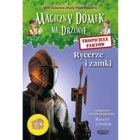 Książki dla dzieci, Tropiciele faktów. Rycerze i zamki - Osborne Will, Osborne Mary Pope (opr. miękka)