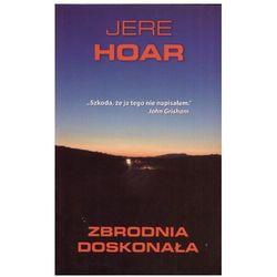 Zbrodnia doskonała - Jere Hoar (opr. miękka)