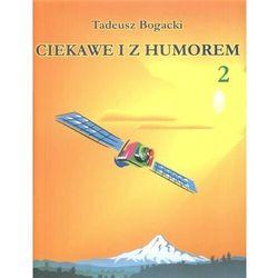 Ciekawie i z humorem 2 - Tadeusz Bogacki