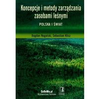 Biblioteka biznesu, Koncepcje i metody zarządzania zasobami leśnymi Polska i świat (opr. miękka)