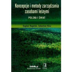 Koncepcje i metody zarządzania zasobami leśnymi Polska i świat (opr. miękka)
