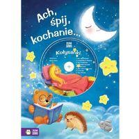 Literatura młodzieżowa, Ach śpij kochanie + CD. Darmowy odbiór w niemal 100 księgarniach! (opr. twarda)