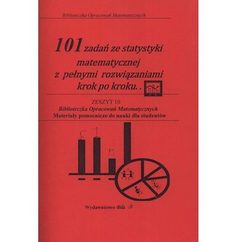 Matematyka, 101 zadań ze statystyki matematycznej z pełnymi rozwiązaniami krok po kroku (opr. miękka)