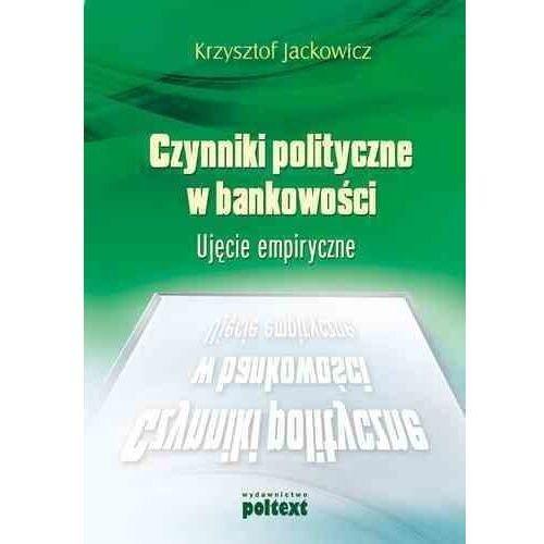 Biblioteka biznesu, Czynniki polityczne w bankowości (opr. miękka)