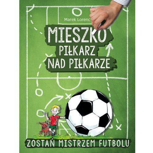 Książki dla dzieci, Mieszko piłkarz nad piłkarze (opr. twarda)