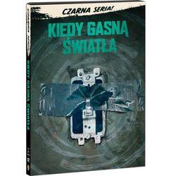 KIEDY GASNĄ ŚWIATŁA (DVD) CZARNA SERIA (Płyta DVD)