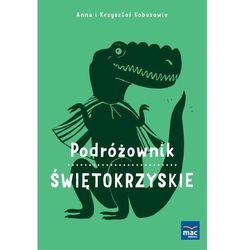 ŚWIĘTOKRZYSKIE PODRÓŻOWNIK - Anna Kobus (opr. miękka)