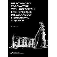 E-booki, Nierówności zdrowotne wykluczonych ekonomicznie mieszkańców Siemianowic Śląskich