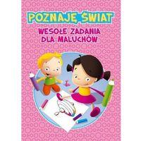 Książki dla dzieci, Poznaję świat. Wesołe zadania dla maluchów