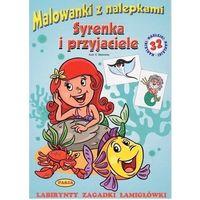 Książki dla dzieci, Malowanki z nalepkami. Syrenka i przyjaciele (opr. miękka)