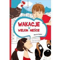 Książki dla dzieci, Wakacje w wielkim mieście - Marcin Pałasz (opr. miękka)