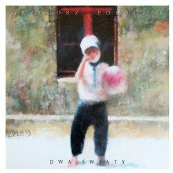 Dwa Światy (CD) - Grzegorz Poloczek DARMOWA DOSTAWA KIOSK RUCHU