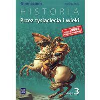 Leksykony techniczne, Przez tysiąclecia i wieki 3 Historia Podręcznik (opr. broszurowa)