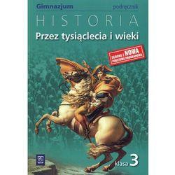 Przez tysiąclecia i wieki 3 Historia Podręcznik (opr. broszurowa)