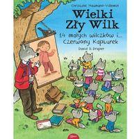 Książki dla dzieci, Wielki zły wilk 14 małych wilczków i czerwony kapturek (opr. twarda)