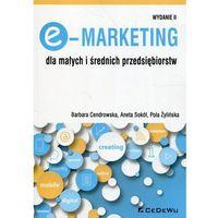 Biblioteka biznesu, E-Marketing dla małych i średnich przedsiębiorstw - Cendrowska Barbara, Sokół Aneta, Żylińska Pola (opr. broszurowa)